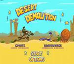 КАРТИНКА Разрушение пустыни / Desert Demolition